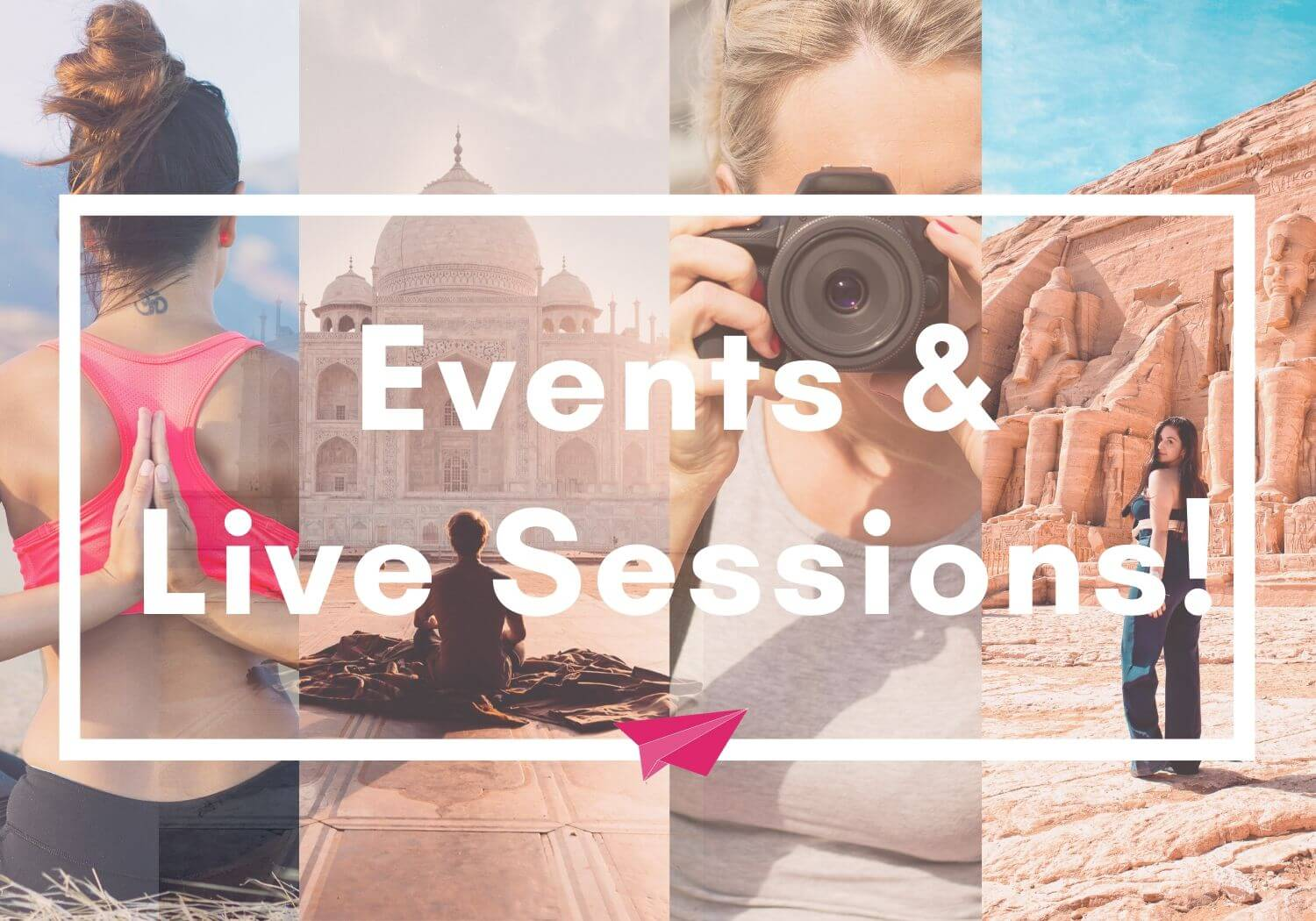Events and Live Sessions Solo Female Travelers