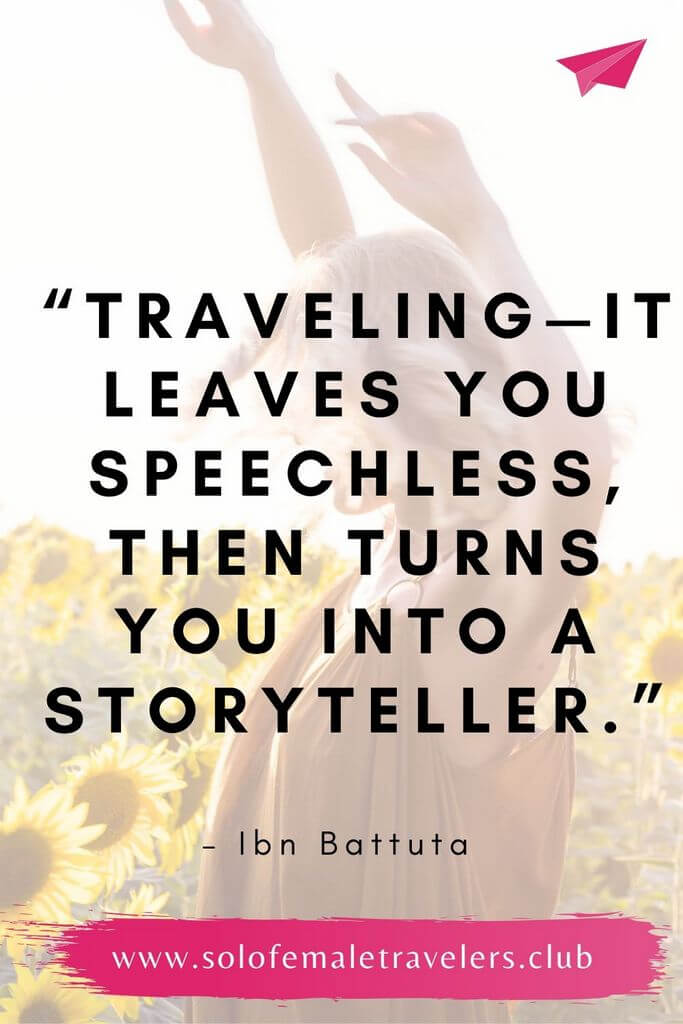 """""""Traveling—it leaves you speechless, then turns you into a storyteller."""" – Ibn Battuta"""