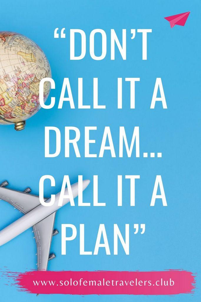 """Don't call it a dream…call it a plan"""