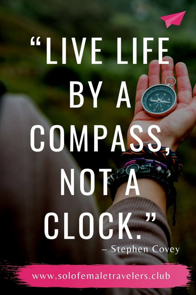 """""""Live your life by a compass, not a clock."""" – Stephen Covey"""