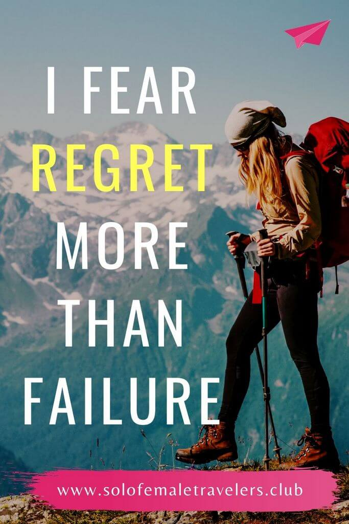 """""""I fear regret more than I fear failure"""" – Unknown"""