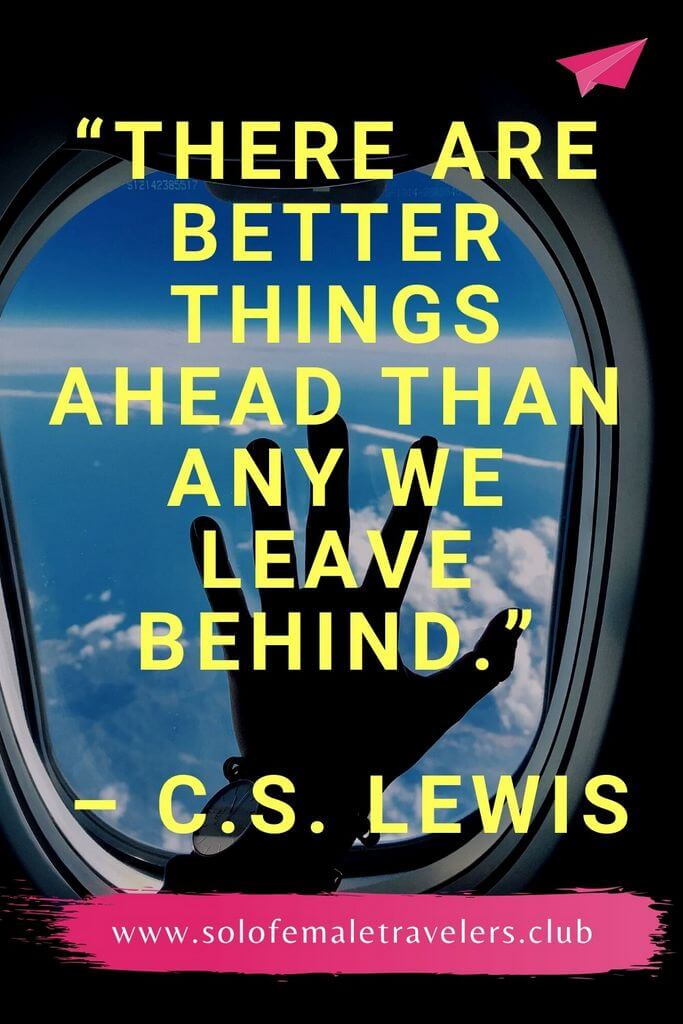 """#6 """"There are better things ahead than any we leave behind."""" – C.S. Lewis"""
