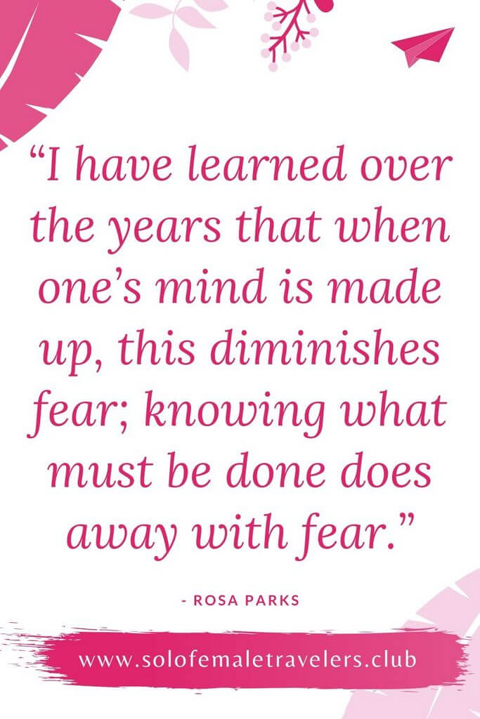 """#4 """"I have learned over the years that when one's mind is made up, this diminishes fear; knowing what must be done does away with fear."""" – Rosa Parks"""