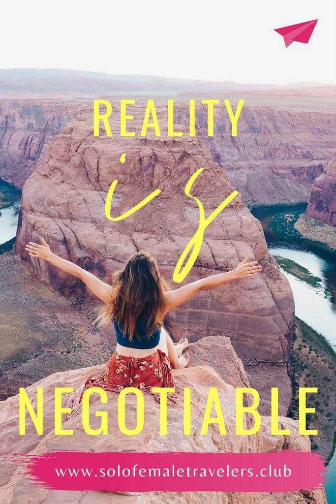 """""""Reality is negotiable"""" – Unknown"""