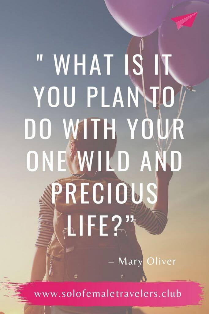"""""""Tell me, what is it you plan to do with your one wild and precious life?"""" – Mary Oliver"""