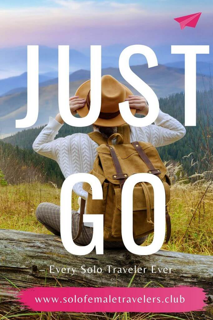 """""""Just go"""" – Every Solo Traveler Ever"""