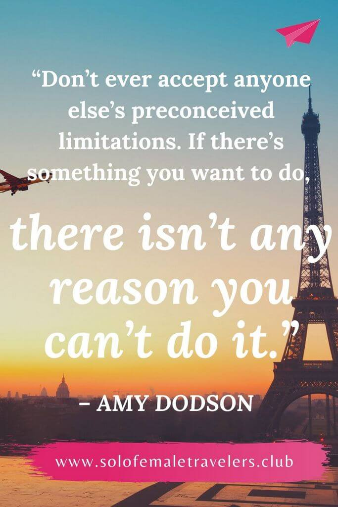 """""""Don't ever accept anyone else's preconceived limitations. If there's something you want to do, there isn't any reason you can't do it."""" – Amy Dodson"""