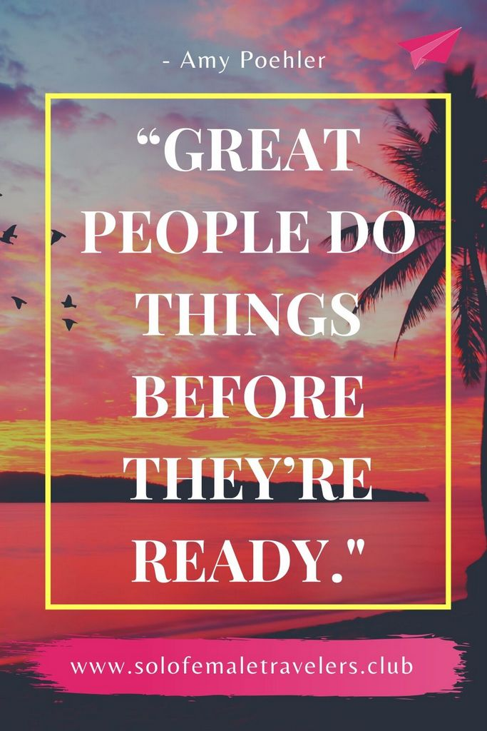 """""""Great people do things before they're ready. They do things before they know they can do it. Doing what you're afraid of, getting out of your comfort zone, taking risks like that — that's what life is. You might be really good."""" – Amy Poehler"""