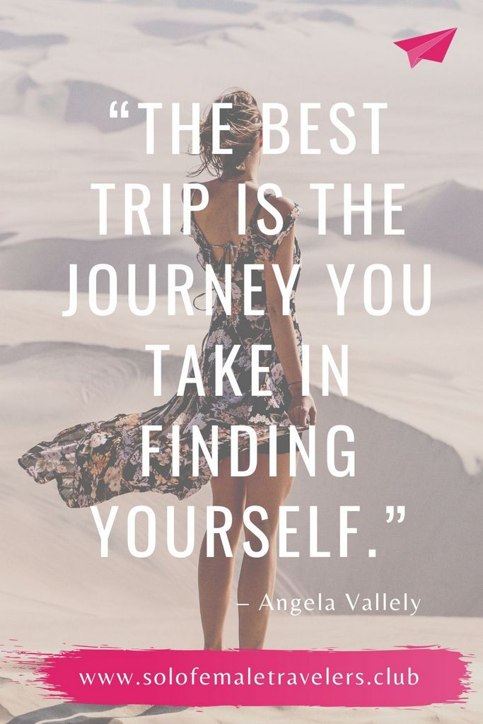 """""""The best trip is the journey you take in finding yourself."""" – Angela Vallely"""